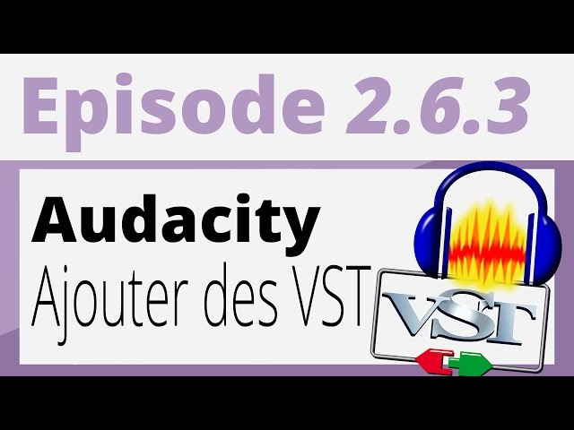 Créer sa radio - Tutoriel - Audacity : Les VST [Windows/Mac/Linux]