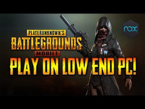 play-pubg-on-a-low-end-pc-using-nox-emulator!