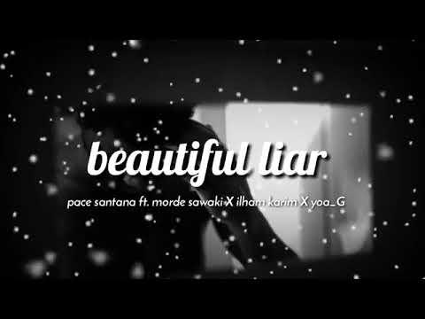 Beautiful Liar_Pace Santana X Yoa'g X M.A.C X ILham Karim