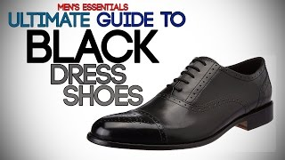 ULTIMATE GUIDE to BLACK OXFORD SHOES | Buy The Perfect Men's Black Dress Shoes | Mayank Bhattacharya