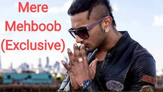 Mere Mehboob Qayamat Hogi: Yo Yo Honey Singh Old Song | Mere Mehboob By Honey Singh | Raftaar, Ikka