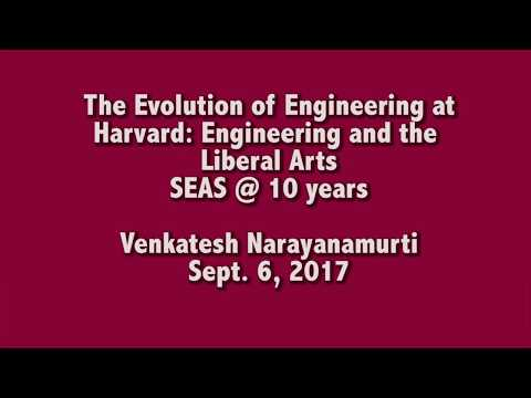 The Evolution of Engineering at Harvard: Engineering and the Liberal Arts
