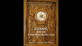 Titanic, HW 401, A Personal Reflection