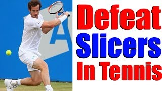 How To Deal With Slice Shots In Tennis | Tennis Lessons