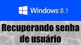 Windows 8.1 - Recuperando senha de usuário