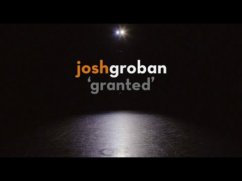 Josh Groban - Granted (Official Lyric Video)