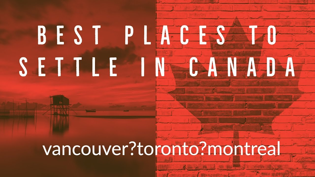 10 Best Places to live in Canada (2019)