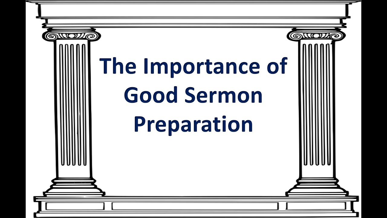 The Importance of Sermon Preparation (Part 1)