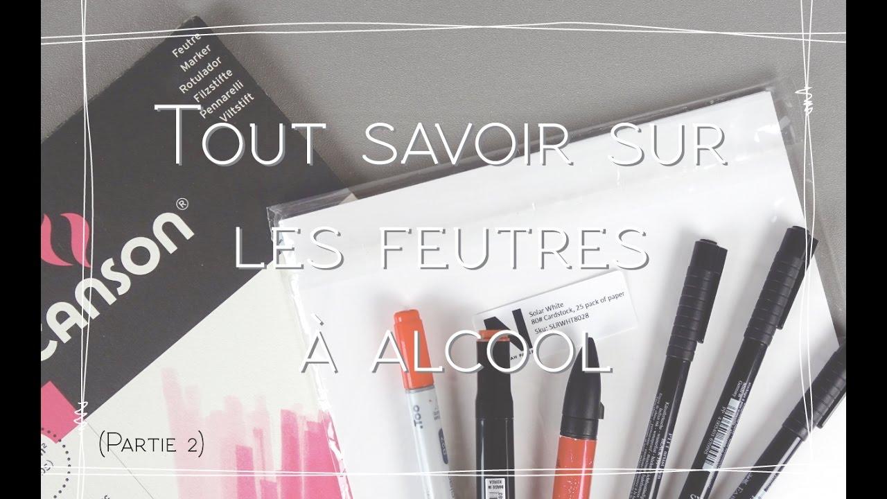 2016 Tout Savoir Sur Les Feutres à Alcool Papiers Et Stylos