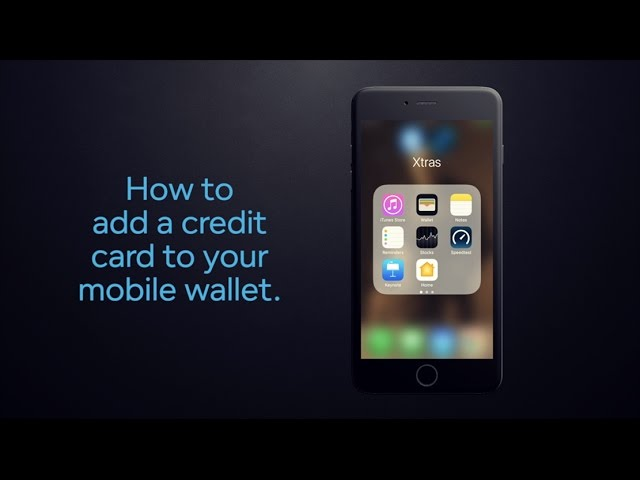 How to add a credit card to your mobile wallet