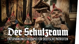 Der Schutzraum – Entspannungstherapie für deutsche Patrioten