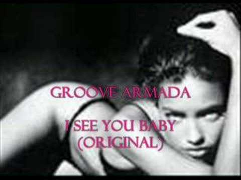 Groove Armada  I see you ba Original