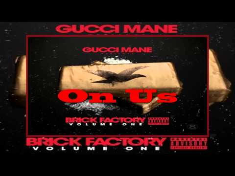 Gucci Mane Ft. Migos - On Us [Brick Factory Mixtape]