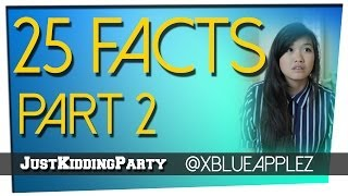 25 Facts - Julia Chow - Part 2