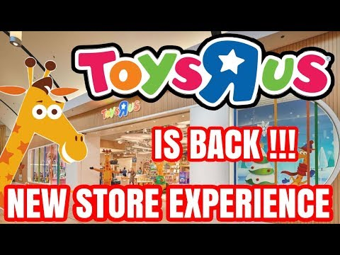 TOYS 'R' US IS BACK NEW STORE EXPERIENCE