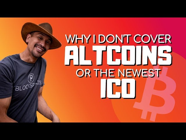 Why I don't cover altcoins or the newest ICO