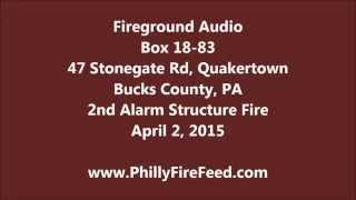 4-2-15, 47 Stonegate Rd, Quakertown, PA, 2nd Alarm Fire