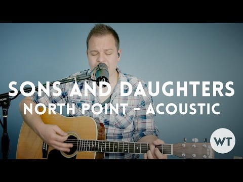 Sons and Daughters - North Point Worship (Brett Stanfill) - acoustic with chords