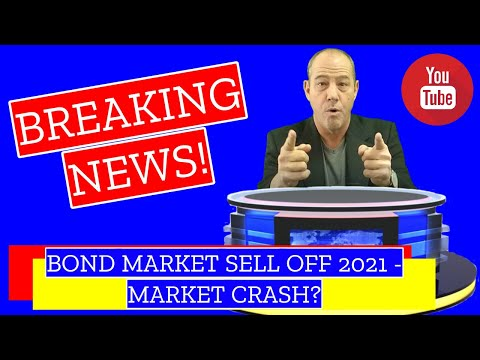 BOND MARKET SELL OFF 2021 – MARKET CRASH? Mortgage Rates Will Increase?