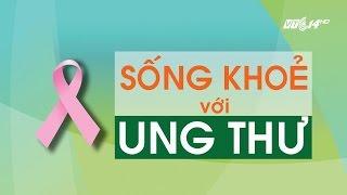 (VTC14)_Tọa đàm: Sống khỏe với ung thư