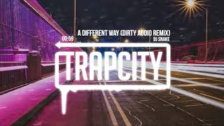 DJ Snake - A Different Way (Dirty Audio Remix) [Lyrics]