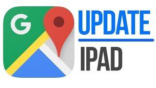 How to Update Google Maps app in iPad, iPad mini, iPad Pro, iPad Air