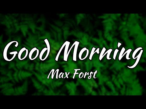 Max Frost - Good Morning [Music Lyrics Video]
