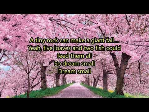 Josh Wilson - Dream small - With Lyrics