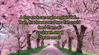 Josh Wilson - Dream small - With Lyrics