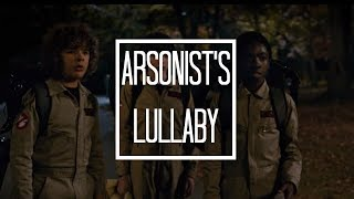 arsonist's lullaby// stranger things season two edit
