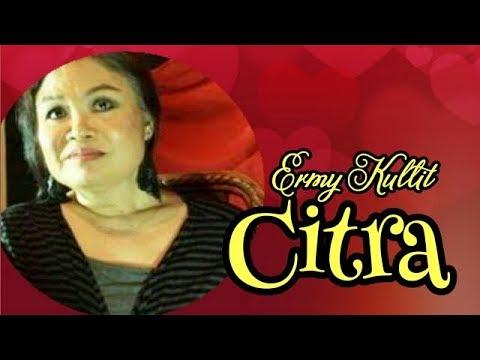 Citra, Ermy Kullit, With Lyrics