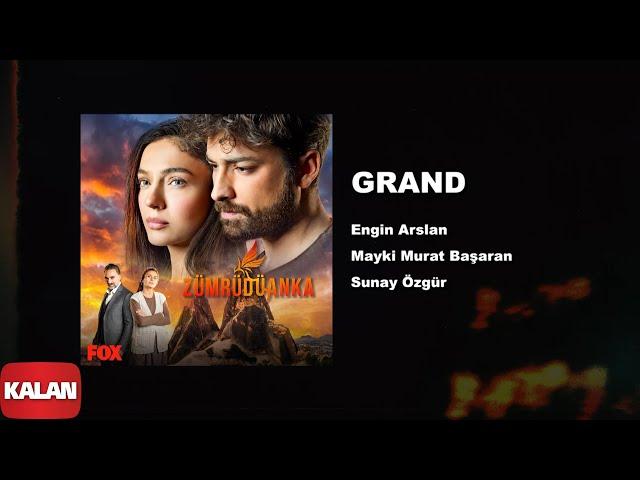 Grand  [ Zümrüdüanka Dizi Müzikleri © 2020 Kalan Müzik ]