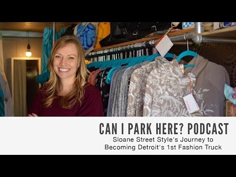 002: Sloane Street Style's Journey to Becoming Detroit's 1st Fashion Truck  (Audio Only)