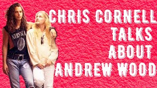 Chris Cornell Talks About Andrew Wood