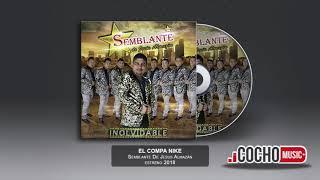 EL COMPA NIKE - SEMBLANTE DE JESUS ALMAZAN (ESTRENO) 2018 COCHO Music