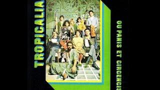 Tropicalia ou Panis et Circencis (1968)