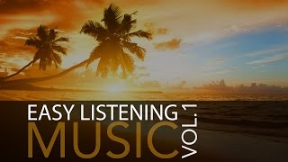 Easy Listening Music Vol. 1 - Background Music, Relaxing Music, Instru