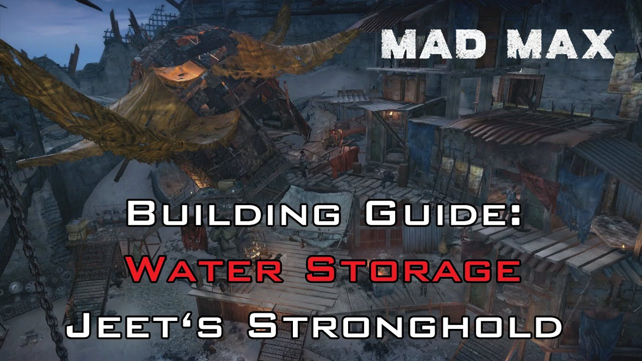 Mad Max Video Guide Water Storage Project Jeet S Stronghold You