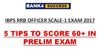 5 Important Tips to score 60+ marks in IBPS RRB Officer Scale-1 Exam 2017 Video