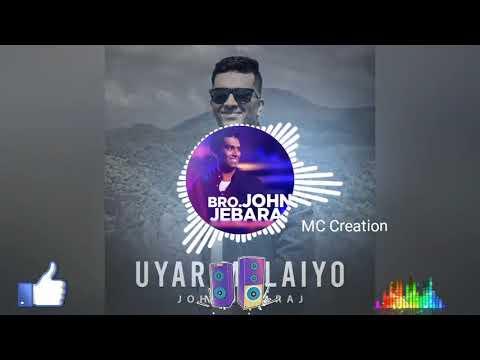 Uyar Malayo /john Jebaraj/MC Creation/ New Christian Songs