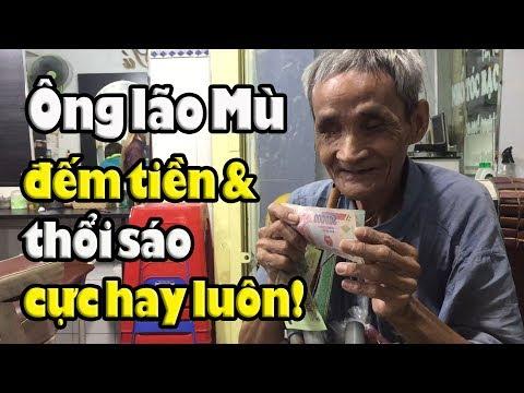 Ai mà ngờ Ông lão mù đếm tiền thổi sáo bán nhang dạo cực hay ở Sài Gòn