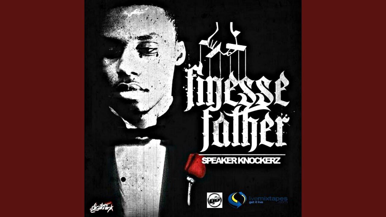 speaker knockerz finesse father mixtape