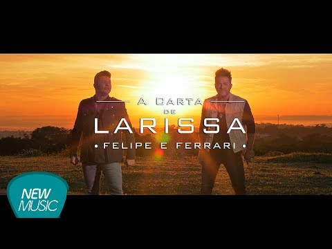 Felipe e Ferrari - A Carta de Larissa (CLIPE OFICIAL)