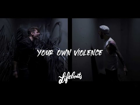 Lifeboats - Your Own Violence (OFFICIAL MUSIC VIDEO)
