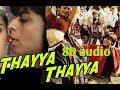 Thaiya thaiya 8D audio song Tamil Uyire movie 8D audio song Tamil arrahman 8D song Tamil