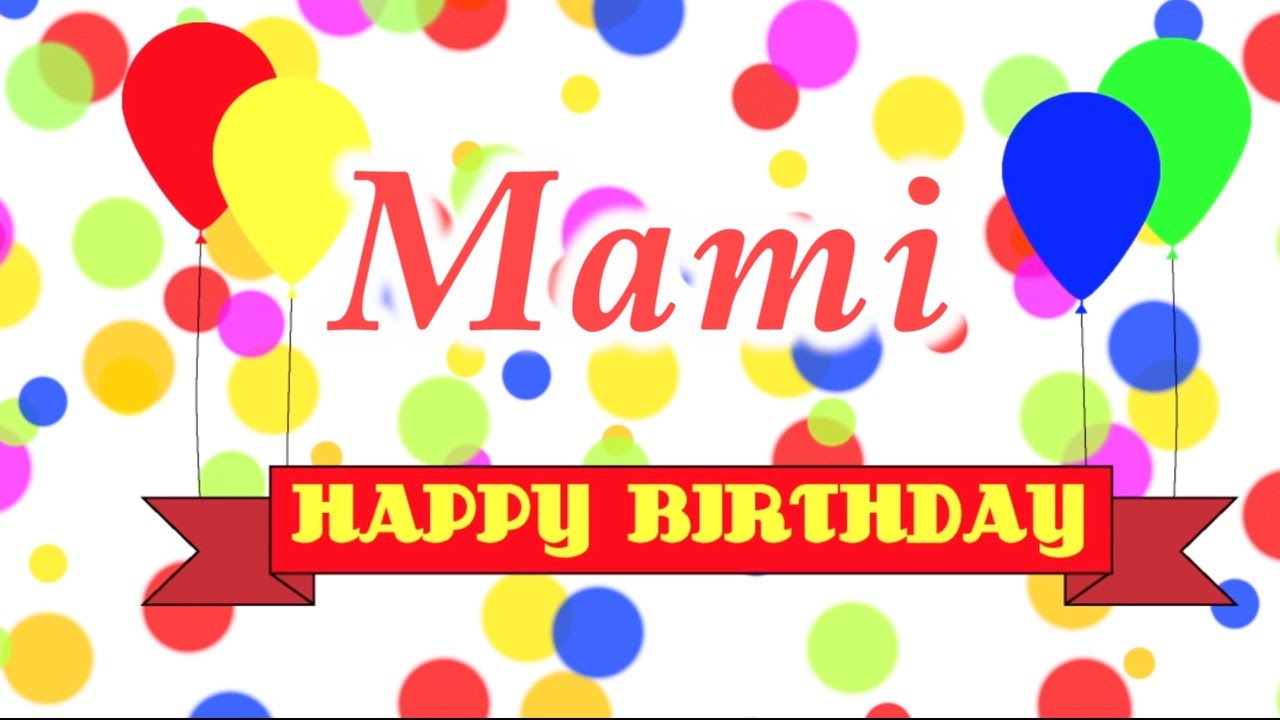 Happy Birthday Mami Song - YouTube