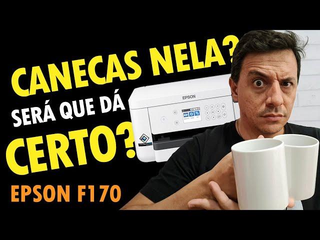 COMO ESTAMPAR CANECAS – IMPRESSORA SUBLIMATICA EPSON F170
