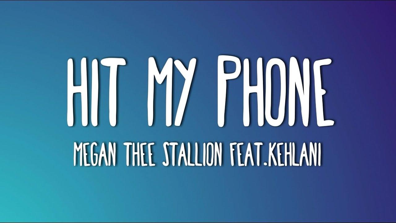 Megan Thee Stallion - Hit My Phone feat. Kehlani (Lyrics)