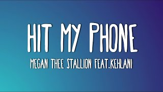 Megan Thee Stallion - Hit My Phone feat. Kehlani (Lyrics)