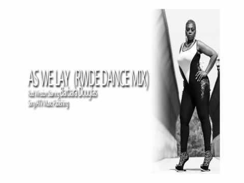 As We Lay - RWDE Dance Mix starring Barbara Douglas